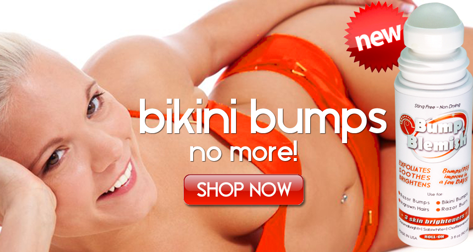 Bikini bumpa and discoloration gone with Bump and Blemish